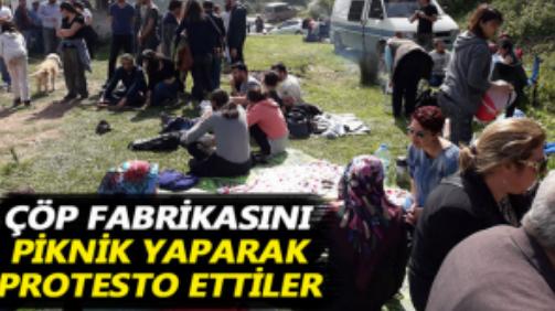Çöp  Fabrikasını Piknik  Yaparak  Protesto  Ettiler