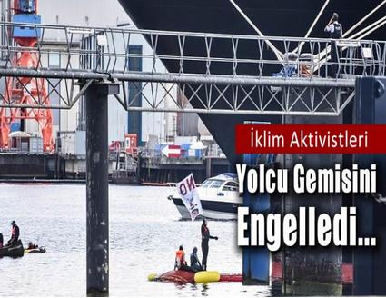 İklim Aktivistleri Yolcu Gemisini Engelledi